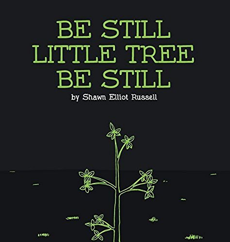 Book cover for Be Still Little Tree Be Still