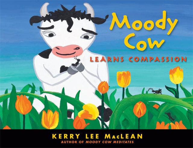 Book cover for Moody Cow Learns Compassion