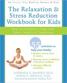 Book cover for The Relaxation & Stress Reduction Workbook for Kids
