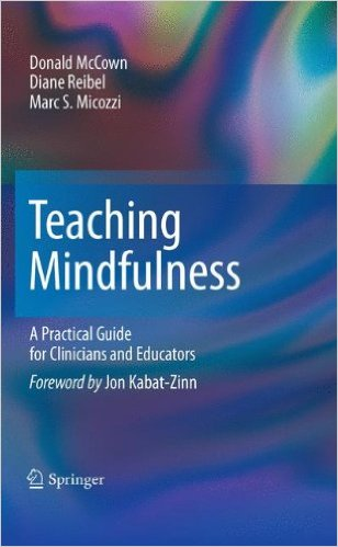 Book cover for Teaching Mindfulness: A Practical Guide for Clinicians and Educators