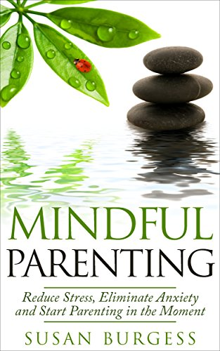 Book cover for Mindful Parenting - Parenting in the Moment